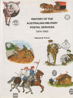 HISTORY OF THE AUSTRALIAN MILITARY POSTAL SERVICES 1914 - 1950